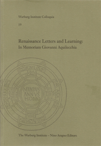 RENAISSANCE LETTERS AND LEARNING: IN MEMORIAM GIOVANNI AQUILECCHIA