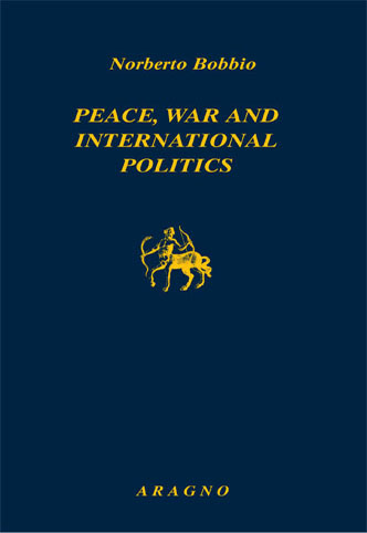 PEACE, WAR AND INTERNATIONAL POLITICS