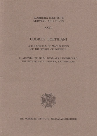 CODICES BOETHIANI. A CONSPECTUS OF MANUSCRIPTS OF THE WORKS OF BOETHIUS (Vol. 2)